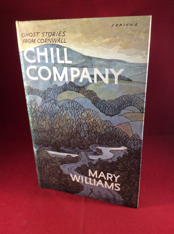 Mary Williams, Chill Company: Ghost Stories From Cornwall, William Kimber, 1976, First Edition.