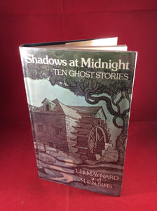 L. H. Maynard & M. P. N. Sims, Shadows at Midnight: Ten Ghost Stories, William Kimber, 1979, First Edition.
