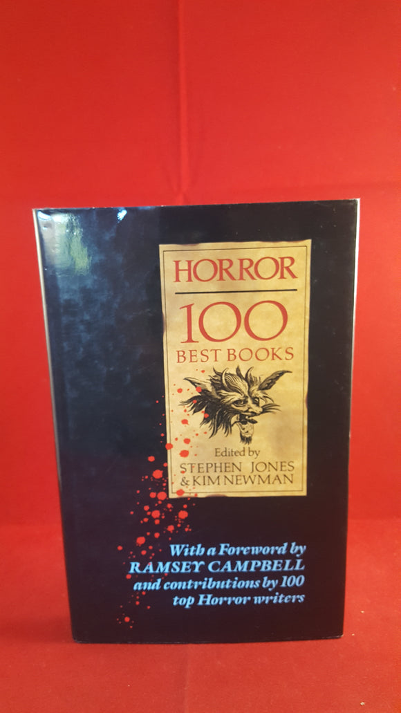 Stephen Jones & Kim Newman Edited by - Horror 100 Best Books, Xanadu Publications Ltd, 1988 1st Edition