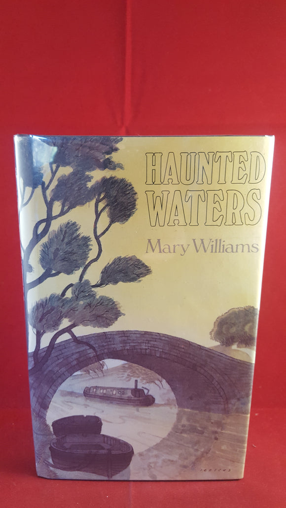 Mary Williams - Haunted Waters (Cornish Ghost Stories), William Kimber, 1987 1st Edition