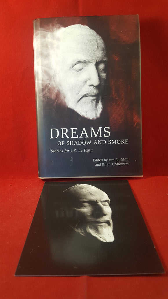 J S Le Fanu - Jim Rockhill & Brian Showers  Editors - Dreams Of Shadow And Smoke, The Swan River Press, 2014 1st