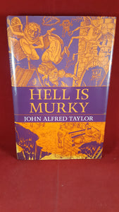 John Alfred Taylor - Hell Is Murky Twenty Strange Tales, Ash-Tree Press, 2008, 1st Edition, Limited Edition