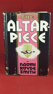Naomi Royde Smith - The Altar-Piece, The Macmillan Company, 1939, 1st US Edition