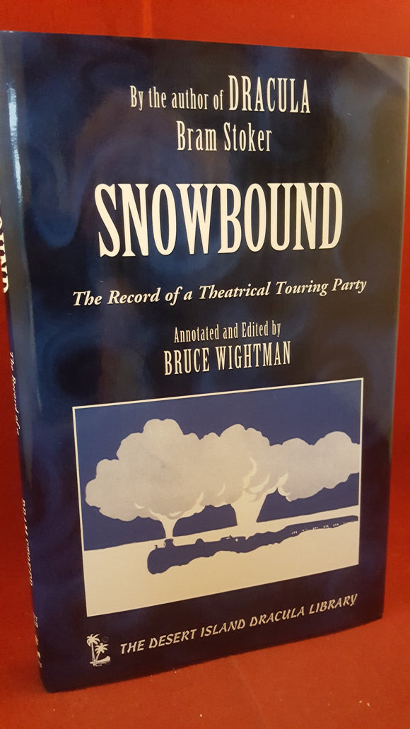 Edited by Bruce Wightman - Bram Stoker - Snowbound, Desert Island Books, 2000 1st
