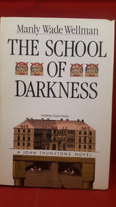 Manly Wade Wellman - The School Of Darkness, Doubleday Science Fiction, 1985, 1st