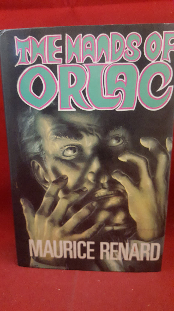 Maurice Renard - The Hands Of Orlac, Souvenir Press, 1981, 1st GB Edition