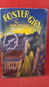 John Metcalfe - Foster-Girl, Constable & Co Ltd, 1936, 1st Edition