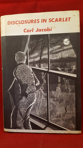 Carl Jacobi - Disclosures In Scarlet, Arkham House, 1972, 1st Edition, Limited 3000