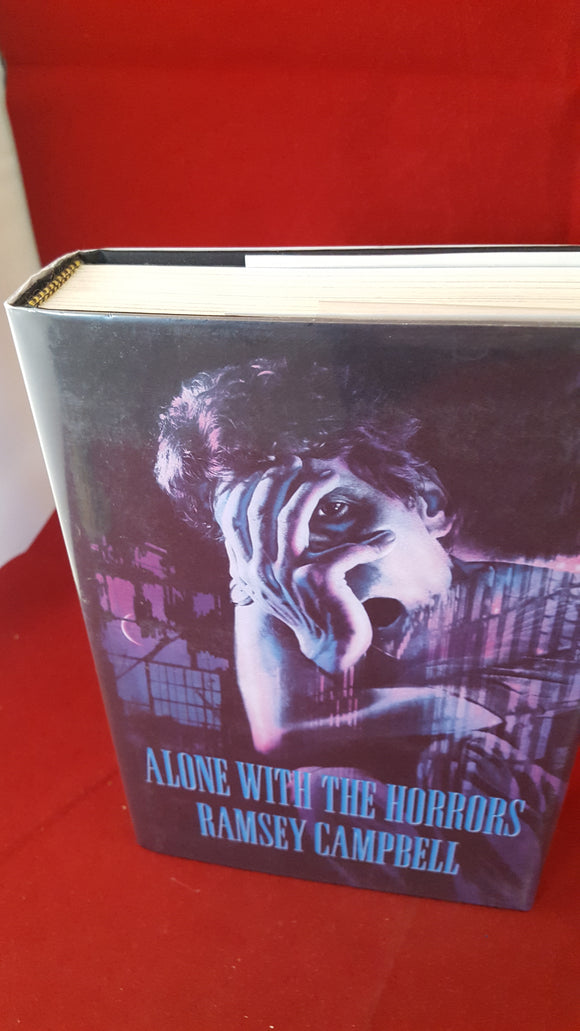 Ramsey Campbell - Alone With The Horrors, Arkham House Publishers, 1993, First Edition