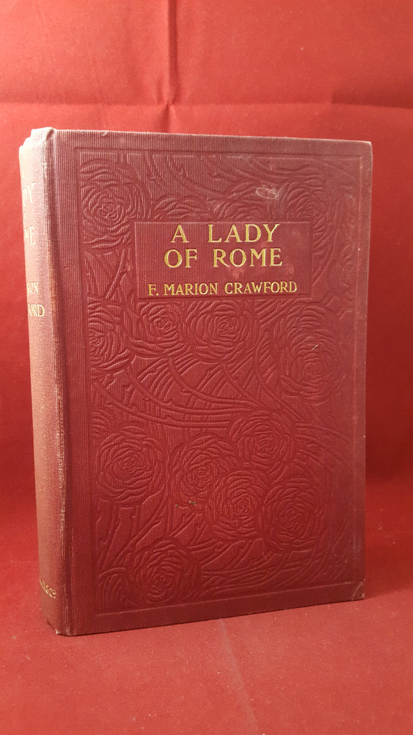 F Marion Crawford - A Lady Of Rome, Macmillan and Co, 1906, 1st Edition