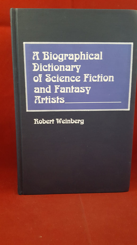 Robert Weinberg - A Biographical Dictionary of Science Fiction and Fantasy Artists, Greenwood Press, 1988 1st