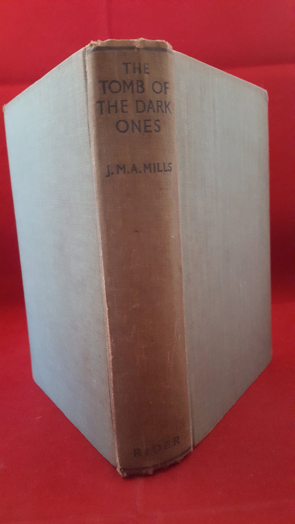 J M A Mills - The Tomb Of The Dark Ones, Rider & Co