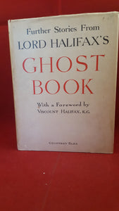 Foreword Viscount Halifax - Further Stories from Lord Halifax's Ghost Book, Geoffrey Bles, 1937, 1st