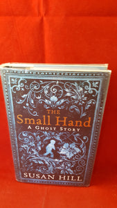 Susan Hill - The Small Hand, Profile Books, 2010, 1st UK edition, Signed, Inscribed