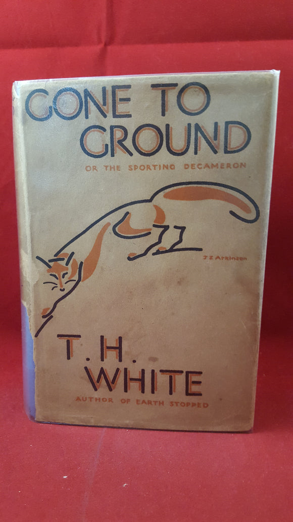 T H White - Gone To Ground or the Sporting Decameron, Collins, 1935, 1st Edition