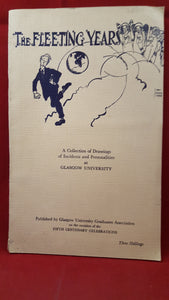 R T Hutcheson & C A Oakley  Editors - The Fleeting Years, Glasgow University, 1951