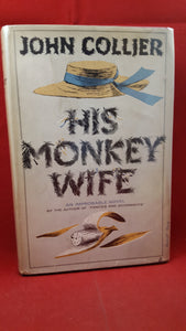 John Collier - His Monkey Wife, Doubleday, 1957, New Edition, Signed