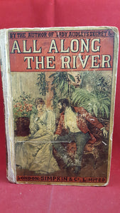 M E Braddon - All Along the River, Simpkin & Co Ltd, (1895) Inscribed 1932