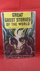 Alexander Laing Edit   - Great Ghost Stories of The World The Haunted Omnibus, Blue Ribbon Books, 1941, 1st