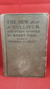 Barry Pain - The New Gulliver & Other Stories, T Werner Laurie, 1913, First Edition