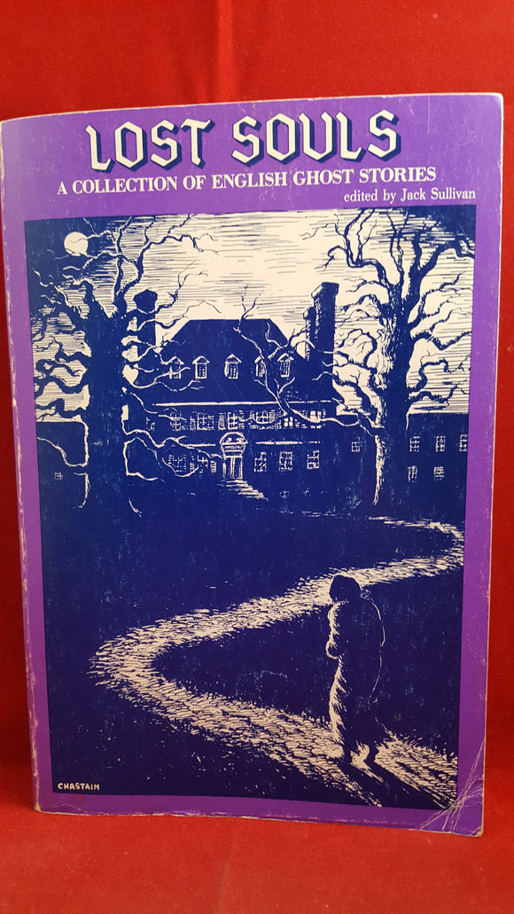 Jack Sullivan Edit  - Lost Souls A Collection of English Ghost Stories, Ohio University Press, 1983