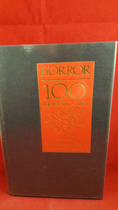 Stephen Jones & Kim Newman  Editor - Horror 100 Best Books, Xanadu, 1988, Multi Signed and Limited