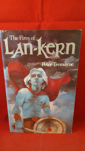 Peter Tremayne - The Fires of Lan-Kern, Bailey Bros & Swinfen Ltd, 1980, 1st Edition