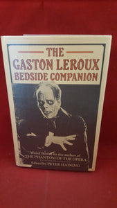 Peter Haining - The Gaston Leroux Bedside Companion, Victor Gollancz, 1980, 1st Edition,
