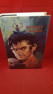 Robert Bloch - The Early Fears, Fedogan & Bremer, 1994, 1st Edition