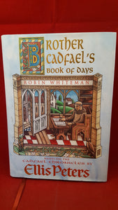 Robin Whiteman -  Ellis Peters - Brother Cadfael's Book of Days, Headline, 2000, 1st Edition