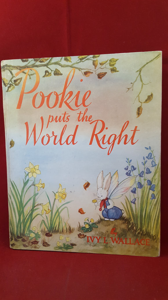 Ivy L Wallace - Pookie puts the World Right, Collins, 1950