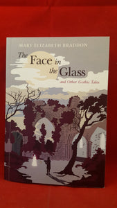 Mary Elizabeth Braddon - The Face in the Glass and Other Gothic Tales, British Library, 2014