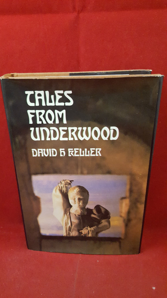 David H Keller - Tales from Underwood, Neville Spearman, 1974, 1st Edition