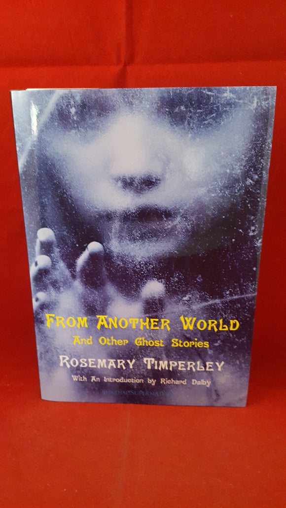Rosemary Timperley - From Another World & Other Ghost Stories, Sundial Supernatural, 2016