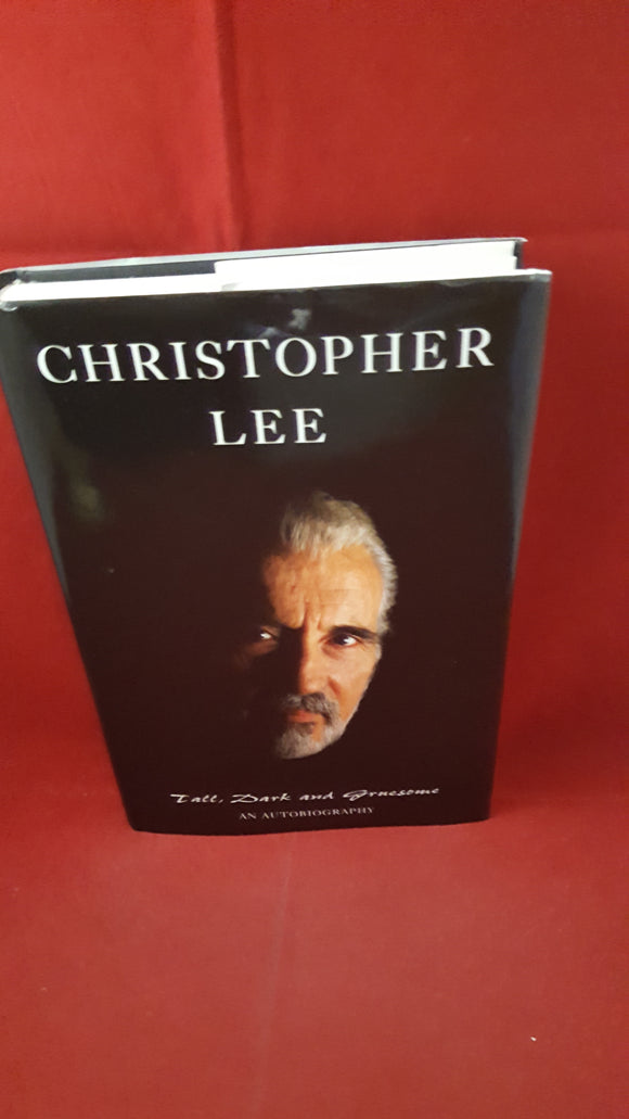 Christopher Lee - Tall, Dark and Gruesome, Victor Gollancz, 1997, 1st, Signed