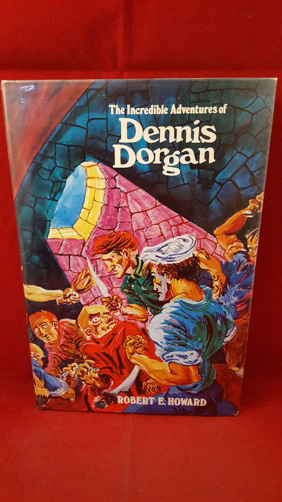 Robert E Howard's - The Incredible Adventures of Dennis Dorgan, FAX Collector's Editions, 1974,1st