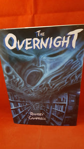 Ramsey Campbell - The Overnight, PS Publishing, 2004, 1st Edition, Signed, Limited