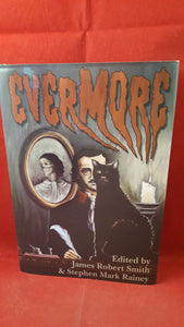 James Robert Smith & Stephen Mark Rainey  Editor - Evermore, Arkham House, 2006, 1st Edition
