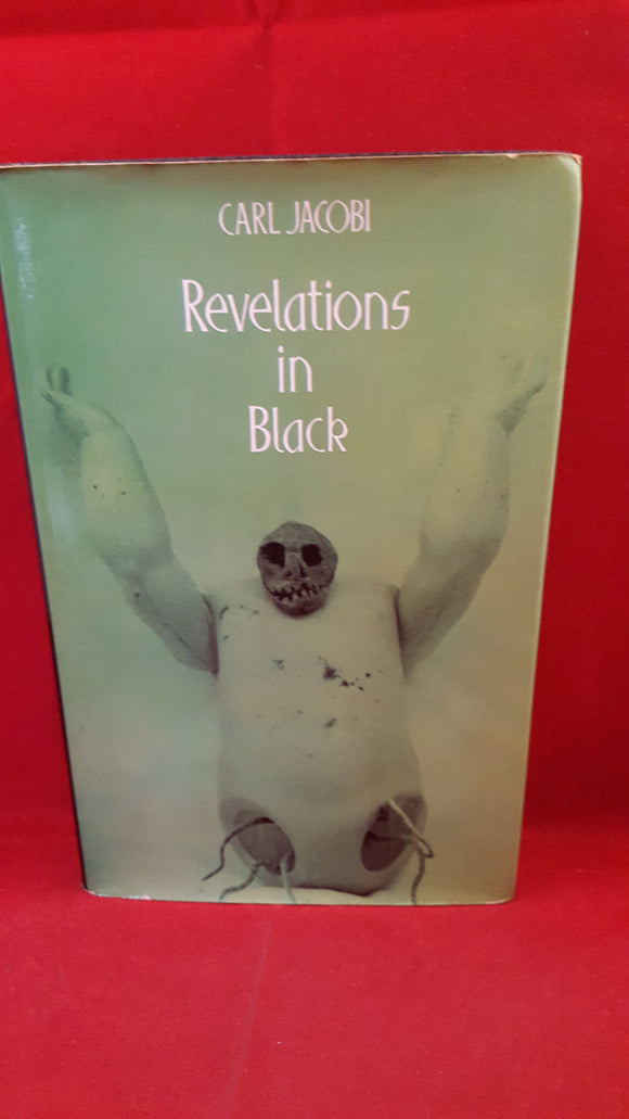 Carl Jacobi - Revelations in Black, Neville Spearman, 1974