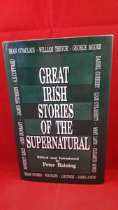 Peter Haining  Editor - Great Irish Stories Of The Supernatural, Souvenir Press, 1992, 1st Edition