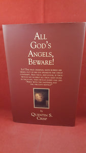Quentin S Crisp - All God's Angels, Beware!  Ex  Occidente  Press, 2009,  Limited