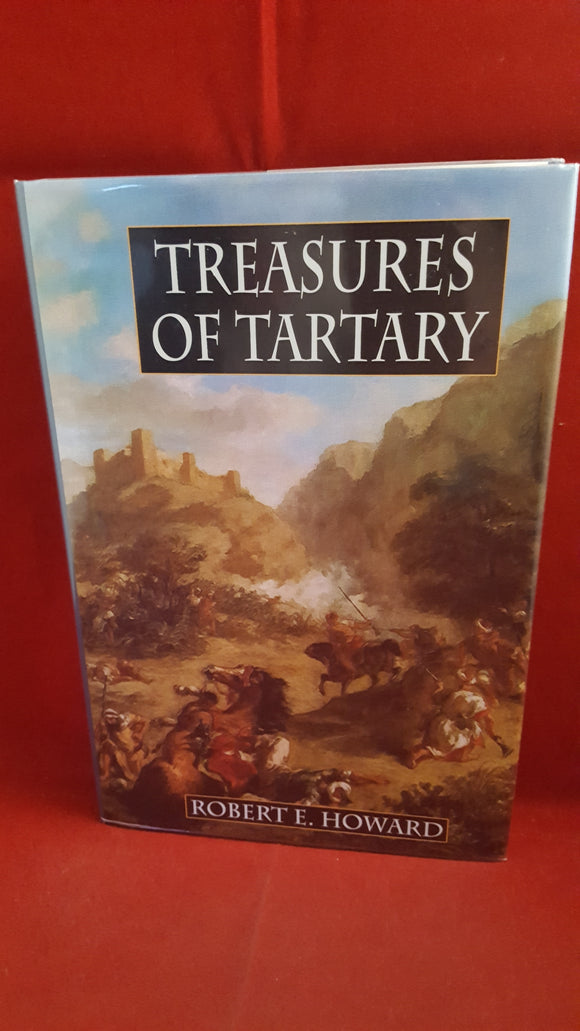 Robert E Howard - Treasures Of Tartary, Wildside Press, 2004, 1st Edition