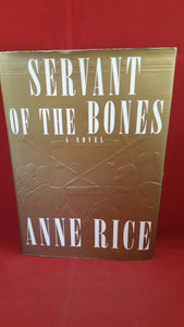 Anne Rice - Servant Of The Bones, Alfred A Knopf, 1996, 1st Edition, Signed