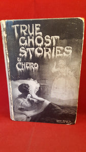 Cheiro - True Ghost Stories, London Publishing Company