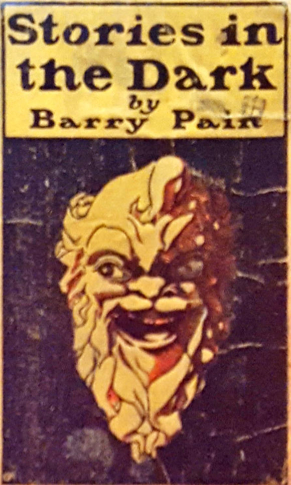 Barry Pain - Stories in the Dark, Grant Richards, 1901