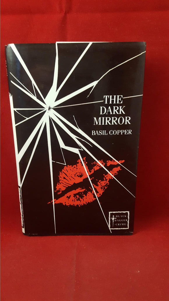 Basil Copper - The Dark Mirror, Black Dagger.Crime. 1990