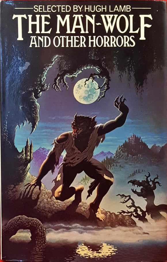 Hugh Lamb - The Man-Wolf And Other Horrors, W H Allen, 1978