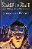 Josephine Poole - Scared To Death and Other Ghostly Stories, Hutchinson, 1994, 1st Edition