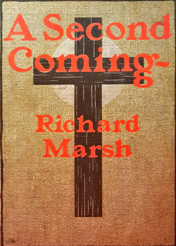 Richard Marsh - A Second Coming, Grant Richards, 1900, 1st Edition