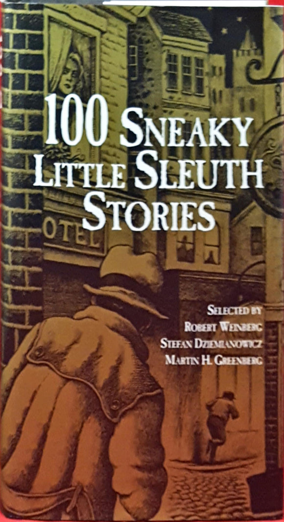 Robert Weinberg Stefan Dziemianowicz Martin H Greenberg-100 Sneaky Little Sleuth Stories,Barnes & Noble, 1997, 1st